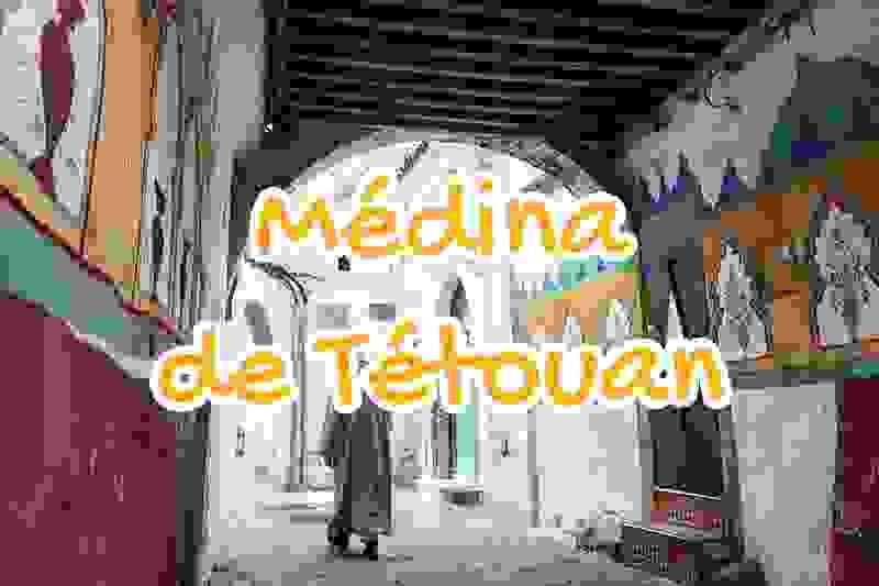 medina, tetouan, maroc