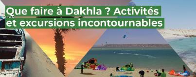 que, faire, dakhla, activites, excursions, incontournables, tourisme, maroc