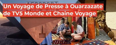 press trip to ouarzazate tv5 monde travel channel