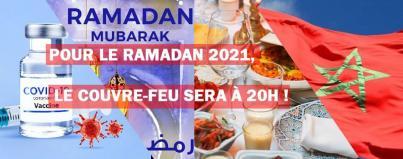 pour le ramadan 2021 le couvre feu sera 20h