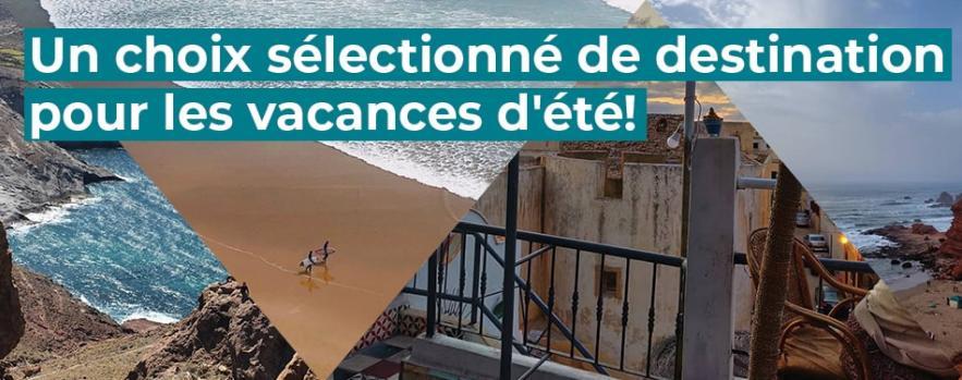 choix slectionne destination pour les vacances ete maroc