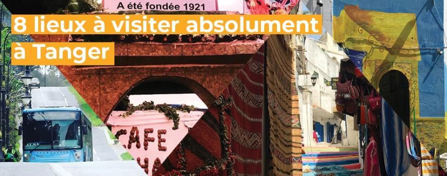 lieux visiter absolument tanger maroc