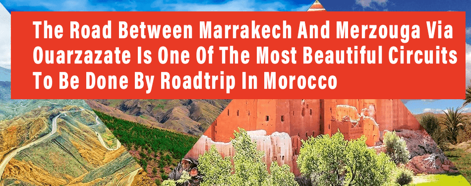 the road between marrakech merzouga ouarzazate roadtrip morocco