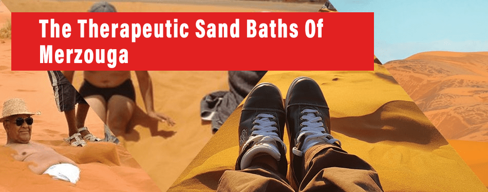 the therapeutic sand baths of merzouga